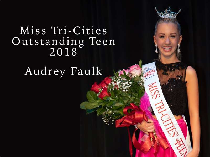 Audrey Faulk Miss Tri-Cities Outstanding Teen 2018